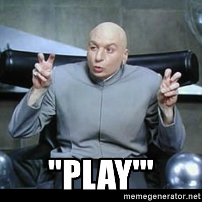"dr. evil quotation marks -  ""Play'"""