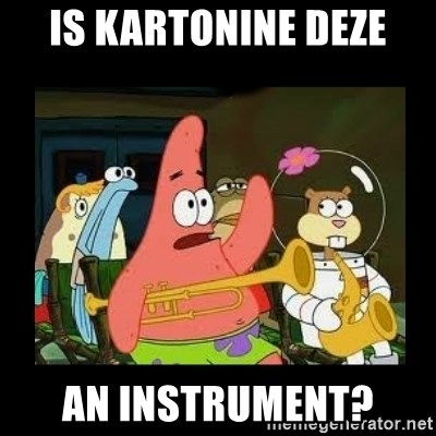 Patrick Star Instrument - is kartonine deze an instrument?