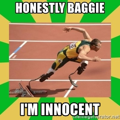 OSCAR PISTORIUS - Honestly Baggie  I'm innocent