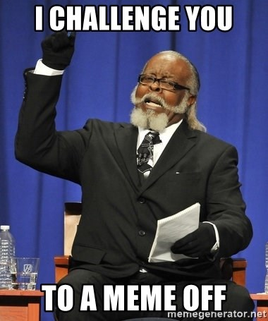 Jimmy Mcmillan - i challenge you  to a meme off