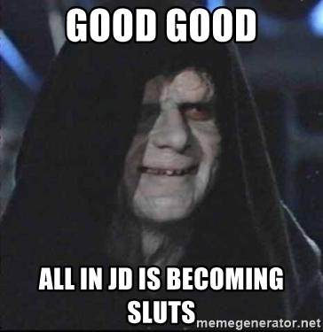 darth sidious mun - Good GOOD All in JD is becoming Sluts