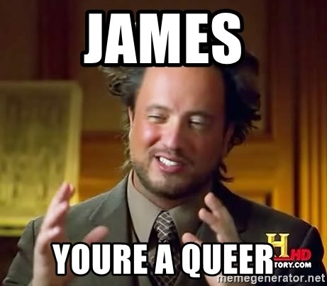 Ancient Aliens - James Youre a queer