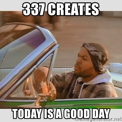 Ice Cube Good Day - 337 Creates today is a good day