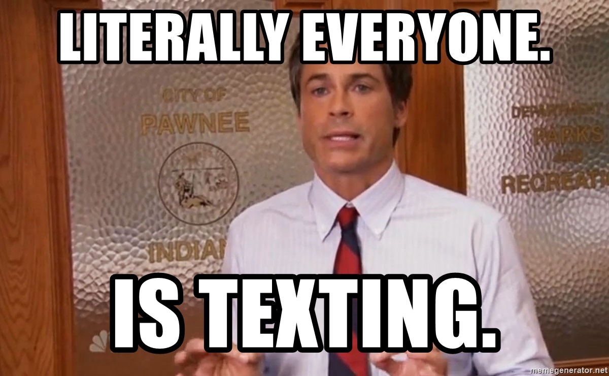 Literally Everyone  Is texting  - Literally Chris Traeger