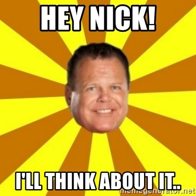 Jerry Lawler - Hey Nick! I'll think about it..