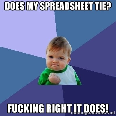 Success Kid - does my spreadsheet tie? Fucking right it does!