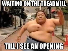 Waiting On The Treadmill Till I See An Opening Running Fat Man