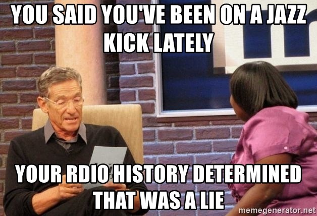 Maury Lie Detector - You said you've been on a jazz kick lately your rdio history determined that was a lie