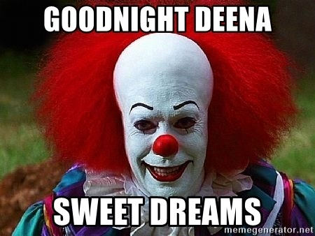 Pennywise the Clown - Goodnight Deena Sweet Dreams