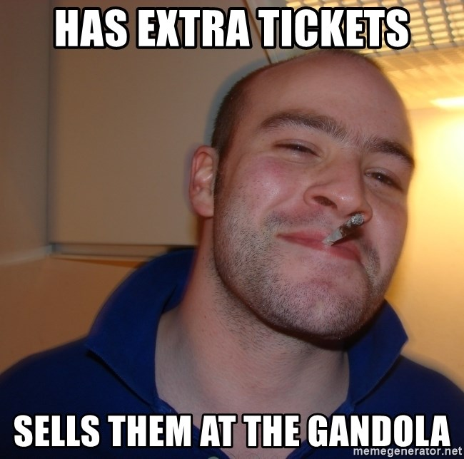 Good Guy Greg - Has Extra Tickets Sells them at the Gandola
