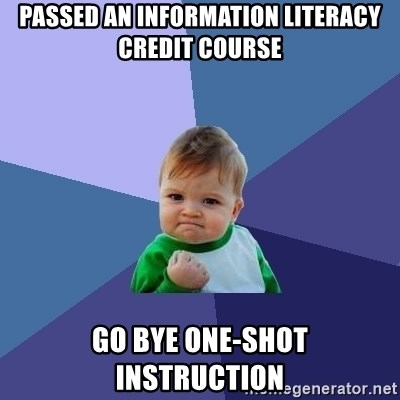 Success Kid - Passed an Information Literacy Credit Course Go bye One-shot instruction