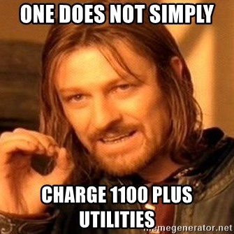One Does Not Simply - One does not simply  Charge 1100 plus utilities