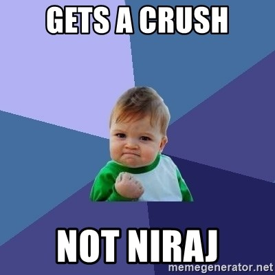 Success Kid - gets a crush not niraj