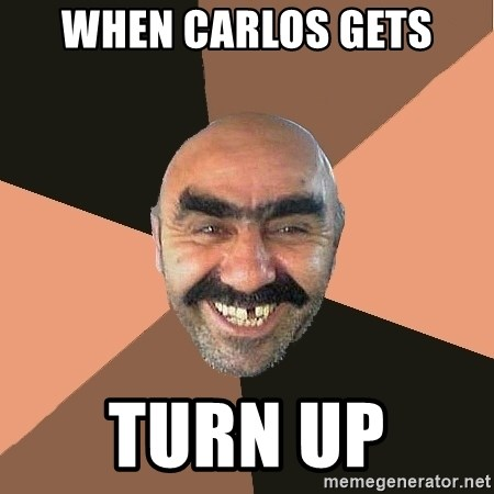 Provincial Man - When Carlos gets Turn up