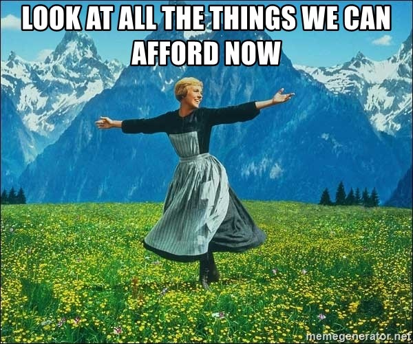 Look at all the things - Look at all the things we can afford now