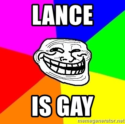 Trollface - lance is gay