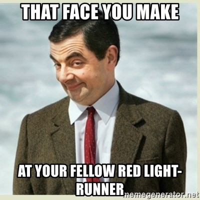 MR bean - that face you make at your fellow red light-runner