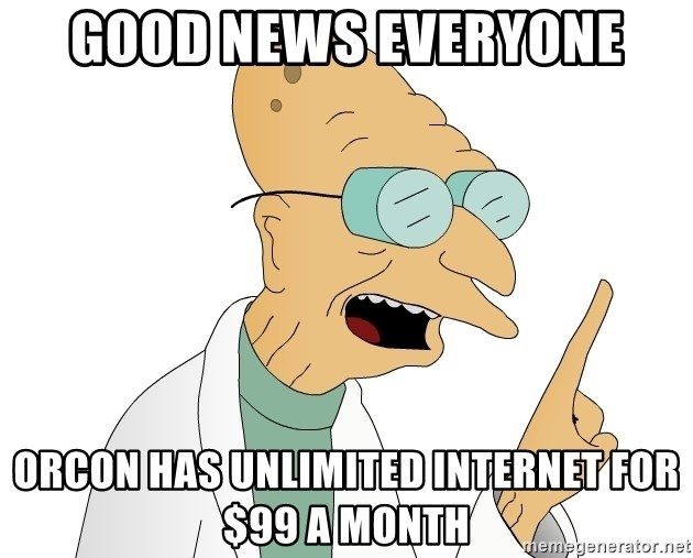 Good News Everyone - Good news everyOne Orcon has unlimited internet for $99 a month