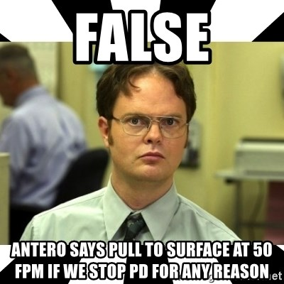 Dwight from the Office - FALSE Antero says pull to surface at 50 fpm if we stop pd for ANY reason