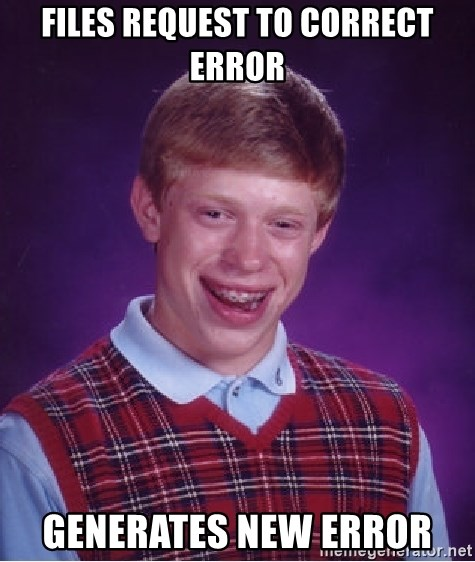 Bad Luck Brian - Files request to correct error generates new error