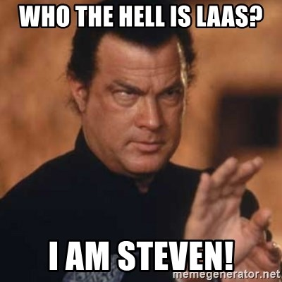 Steven Seagal - Who the hell is Laas? I am Steven!