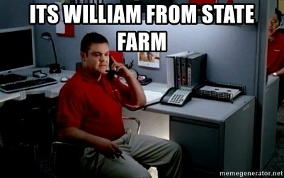 Jake From State Farm - Its william from state farm