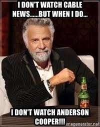 I dont always wish Vicki a HAPPY BIRTHDAY, but when I do; I do it from the whole crazy Youmans Family - I don't watch cable news......but when I do... I don't watch Anderson Cooper!!!