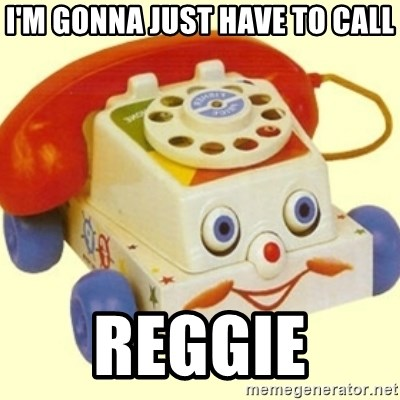 Sinister Phone - I'm gonna just have to call Reggie