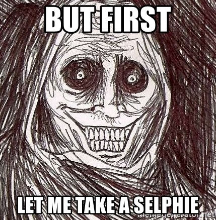 Shadowlurker - But first Let me take a selphie