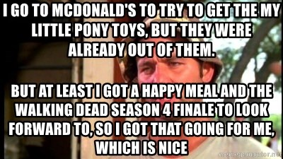 Bill Murray Caddyshack - I go to mcdonald's to try to get the my little pony toys, but they were already out of them. but at least i got a happy meal and the walking dead season 4 finale to look forward to, so i got that going for me, which is nice