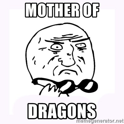 mother-of-god 2 - mother of dragons