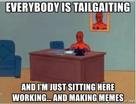 Spiderman Desk - EVERYBODY IS TAILGAITING AND I'M JUST SITTING HERE WORKING... and making memes
