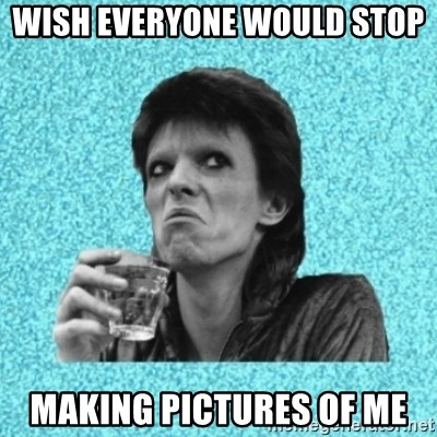 Disturbed Bowie - Wish everyone would stop  making pictures of me