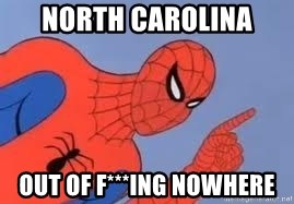 Spiderman - North carolina out of f***ing nowhere