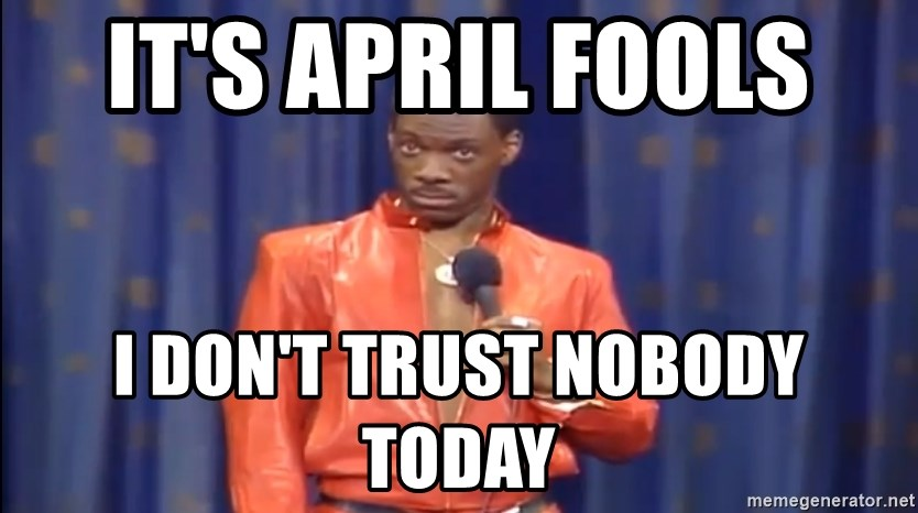 Eddie Murphy - Really? - It's April fools  I don't trust nobody today