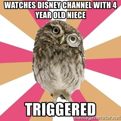 Eating Disorder Owl - watches disney channel with 4 year old niece triggered