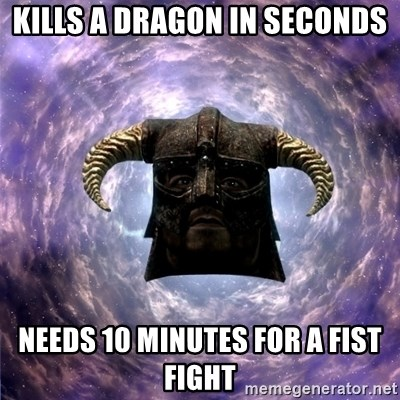 Skyrim - Kills a dragon in seconds needs 10 minutes for a fist fight
