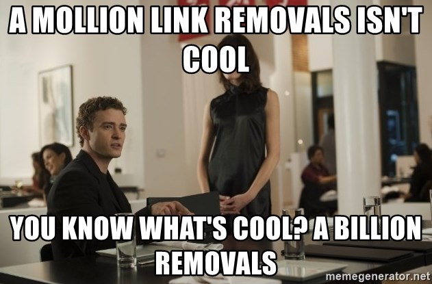 sean parker - A mollion Link Removals isn't COOL You know what's Cool? A billion removals