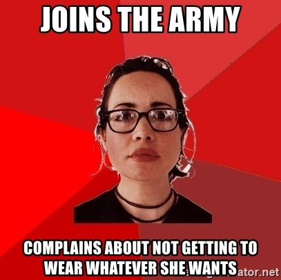 Liberal Douche Garofalo - joins the army complains about not getting to wear whatever she wants