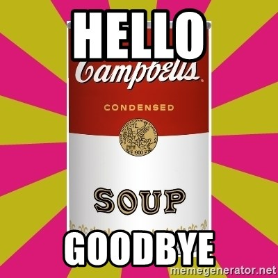 College Campbells Soup Can - hello goodbye