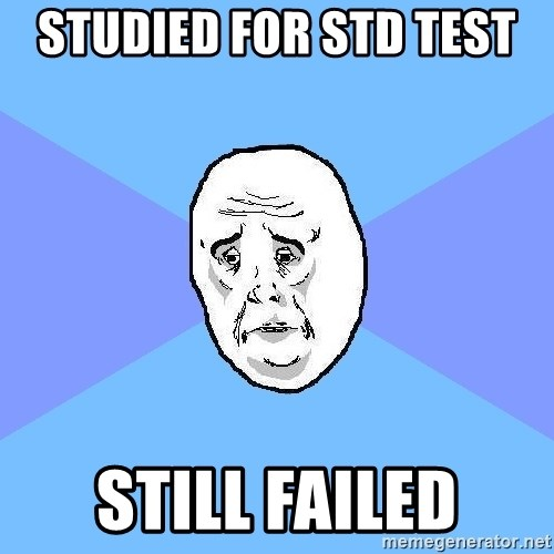 Okay Guy - STUDIED FOR STD TEST  STILL FAILED