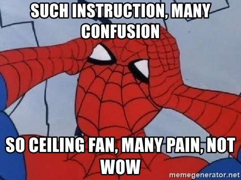 Spider Man - Such instruction, many confusion so ceiling fan, many pain, not wow