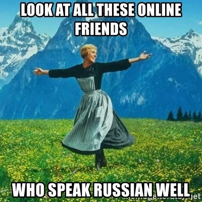Look at All the Fucks I Give - look at all these online friends who speak russian well