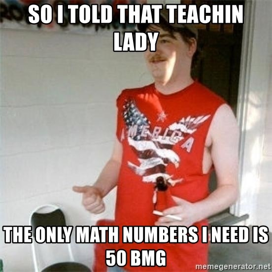 Redneck Randal - So I told that Teachin lady The only math numbers i need is 50 bmg
