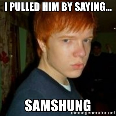 Flame_haired_Poser - I pulled him by saying... Samshung