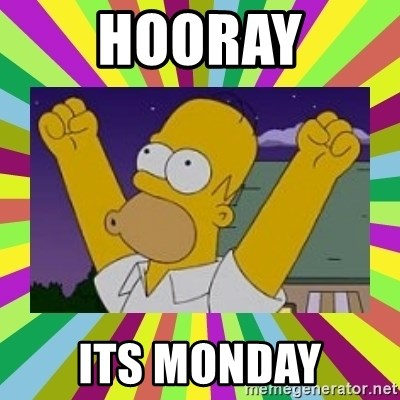 48220060 hooray its monday excited homer simpson meme generator