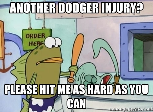 please hit me as hard as you can - ANOTHER DODGER INJURY? PLEASE HIT ME AS HARD AS YOU CAN