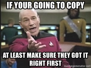 Picard Wtf - If your going to copy at least make sure they got it right first