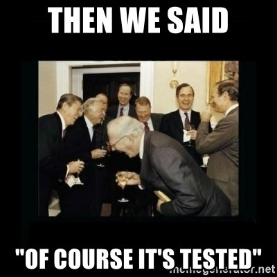 """Rich Men Laughing - then we said """"Of course it's tested"""""""