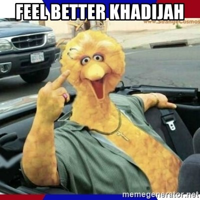 Big Bird Middle Finger - Feel better Khadijah
